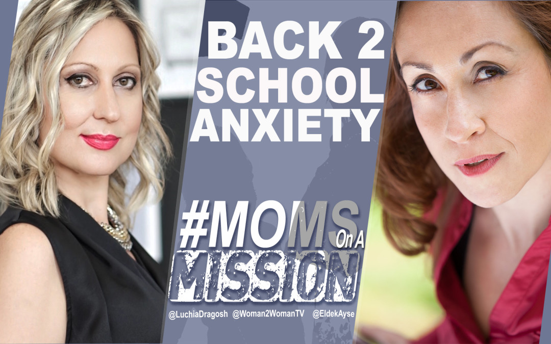 Ep. 1 | Back To School Anxiety | #MomsOnAMission