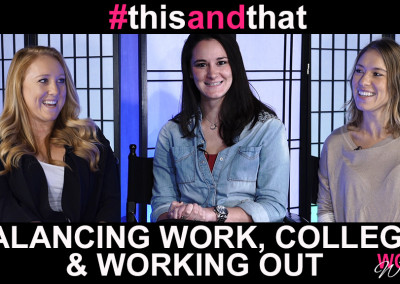 Ep. 2 | Balancing Work, College and Working Out | #thisANDthat with @Corynna LaFrese